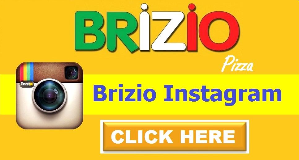 Brizio's Pizza Instagram Click Here