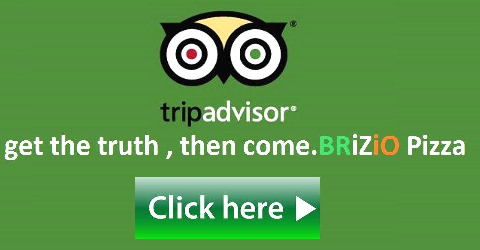Tripadvisor get the truth, then come. Brizio's Pizza. Click Here