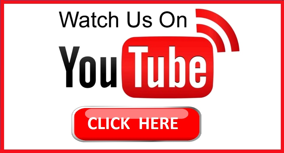 Watch us on YouTube. Click Here