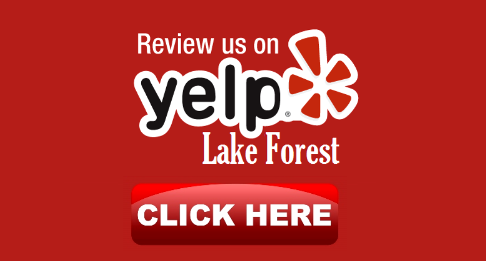 Review us on Yelp Lake Forest. Click here